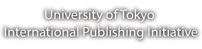 University of Tokyo International Publishing Initiative (UT-IPI)